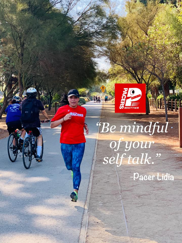 """""""Be mindful of your self talk. You will have tough days when you feel like you're not the fastest or the best runner among others, but it's not about that. It's about being the best version of yourself when you are out there running with perseverance. It's about reminding yourself of why you run because at the end of it, it's only you and your mind in solitude."""" -- Pacer Lidia."""